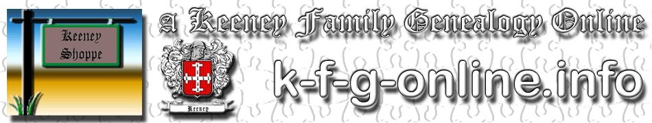 A Keeney Family Genealogy Online (Keeney Shoppe)